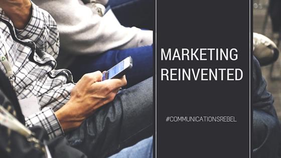 Marketing Reinvented